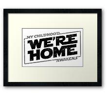 We're Home (Black Grey 2) Framed Print
