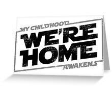 We're Home (Black Grey 2) Greeting Card