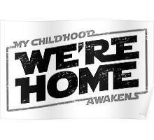 We're Home (Black Grey 2) Poster