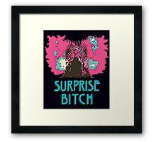 Surprise Bitch  Framed Print