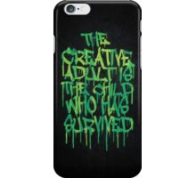 Graffiti Tag Typography! The Creative Adult is the Child Who Has Survived  iPhone Case/Skin