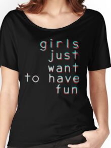 Girls want to have fun Women's Relaxed Fit T-Shirt