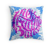 Kick All The Butts Throw Pillow