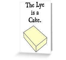 The Lye is a Cake Greeting Card