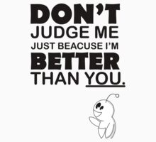 Dont Judge Me by SCdesigns