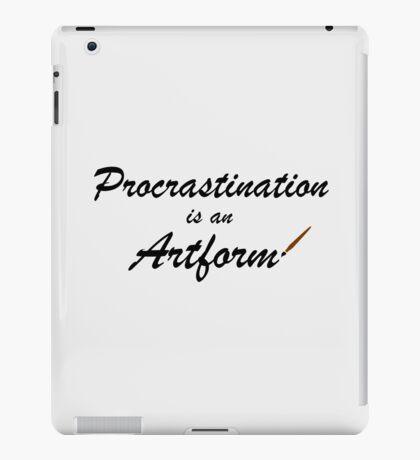 Procrastination is an artform iPad Case/Skin