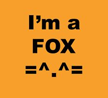 I'm a Fox Unisex T-Shirt