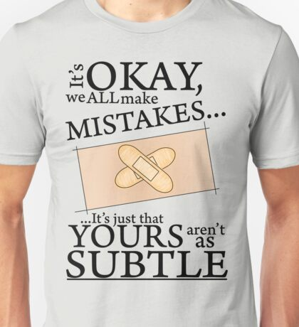 We all make Mistakes... T-Shirt