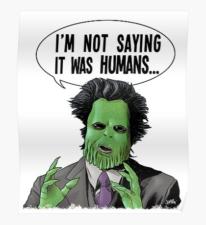 I'm Not Saying It Was Humans Poster