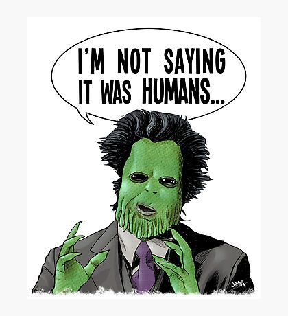 I'm Not Saying It Was Humans Photographic Print