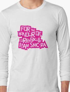 For the Honour of Greyskull Long Sleeve T-Shirt