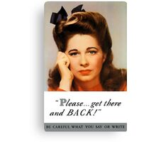 Get There And Back -- WW2 Poster Canvas Print
