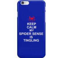 Keep Calm My Spidersense Is Tingiling iPhone Case/Skin