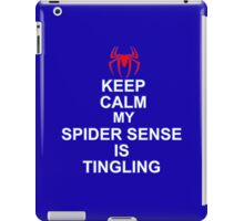 Keep Calm My Spidersense Is Tingiling iPad Case/Skin