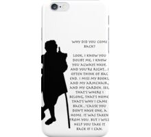 Why did you come back? iPhone Case/Skin