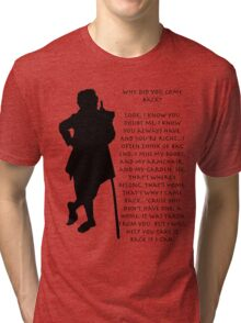 Why did you come back? Tri-blend T-Shirt