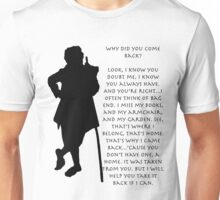 Why did you come back? Unisex T-Shirt