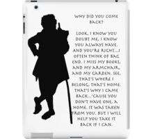 Why did you come back? iPad Case/Skin