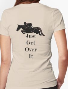 Just Get Over It Equestrian Horse T-Shirt
