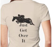 Just Get Over It Equestrian Horse Womens Fitted T-Shirt