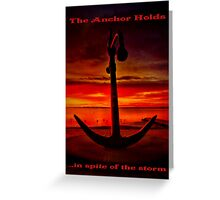 """The Anchor Holds in spite of the storm"" Greeting Card"