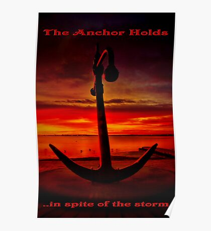 """The Anchor Holds in spite of the storm"" Poster"