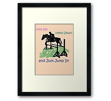 Eyes Up! Heels Down! & Just Jump It! Framed Print