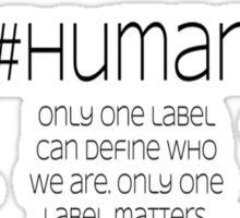 #human, one label - black letters Sticker