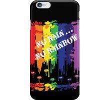 no rain no rainbow iPhone Case/Skin