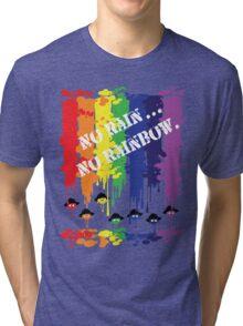 no rain no rainbow Tri-blend T-Shirt