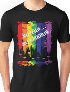 no rain no rainbow Unisex T-Shirt
