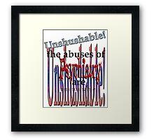 Unshushable Framed Print
