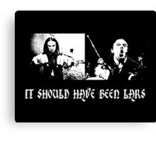 It should have been Lars Canvas Print