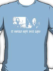 It should have been Lars T-Shirt