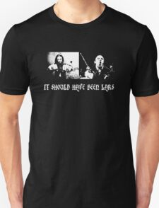 It should have been Lars Unisex T-Shirt