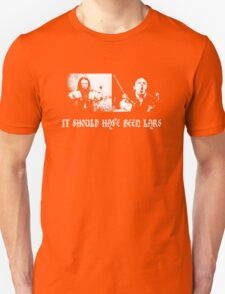 It should have been Lars Unisex T-Shirt