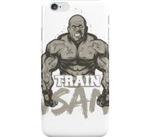 TRAIN INSANE OR REMAIN THE SAME iPhone Case/Skin