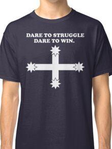 Dare to struggle - dare to win! Classic T-Shirt