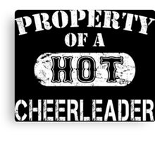 Property Of A Hot Cheerleader - TShirts & Hoodies Canvas Print