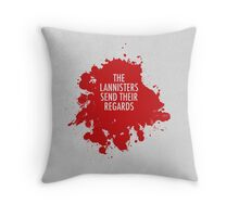 The Lannisters Send Their Regards Throw Pillow