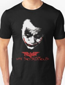 The Dark knight joker why so serious T-Shirt