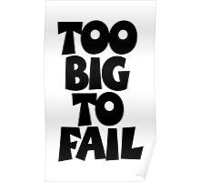 TOO BIG TO FAIL Overweight Quote Poster