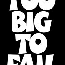 TOO BIG TO FAIL Overweight Quote (White) by theshirtshops