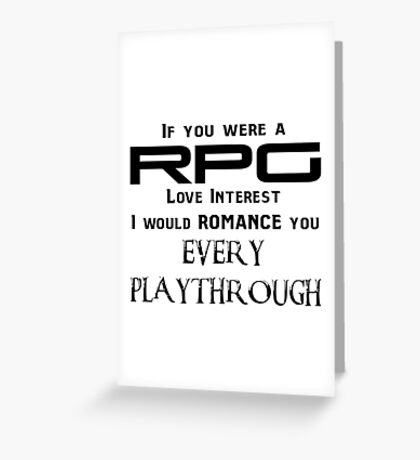 If you were a RPG Love interest.... Greeting Card