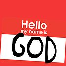 Hello, my name is God by mik3hunt