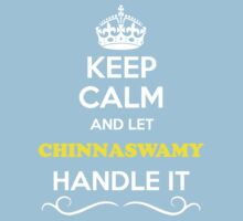 Keep Calm and Let CHINNASWAMY Handle it Kids Clothes