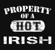 Property Of A Hot Irish - TShirts & Hoodies by funnyshirts2015