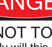Danger - Don't Touch Sticker