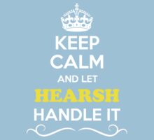 Keep Calm and Let HEARSH Handle it Kids Clothes