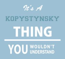 Its a KOPYSTYNSKY thing, you wouldn't understand Kids Clothes